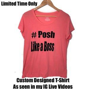 "Custom Print T-Shirt ""Posh Like A Boss""."